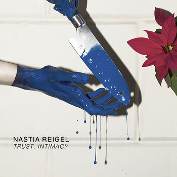 Cover art - Nastia Reigel: Trust, Intimacy
