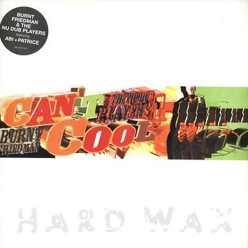 Cover art - Burnt Friedman & The Nu Dub Players: Can't Cool