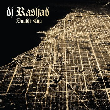 Cover art - DJ Rashad: Double Cup