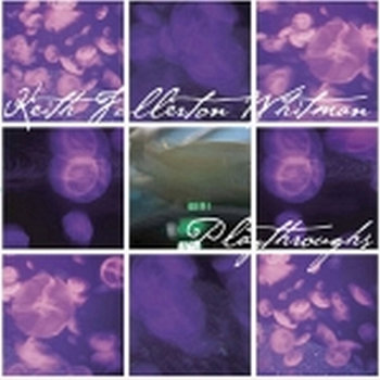 Cover art - Keith Fullerton Whitman: Playthroughs