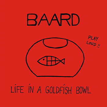 Cover art - Baard: Life In A Goldfish Bowl