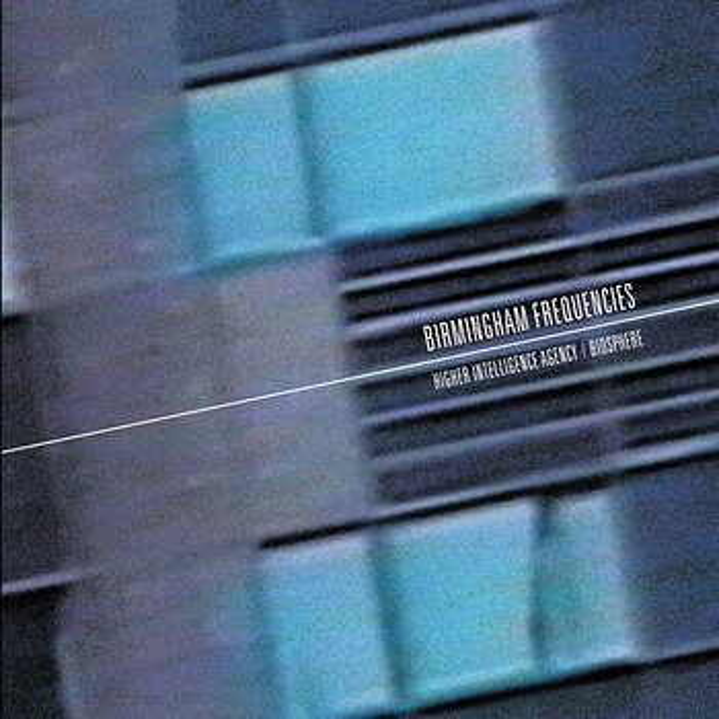 Cover art - Higher Intelligence Agency & Biosphere: Birmingham Frequencies