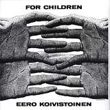 Cover art - Eero Koivistoinen: For Children