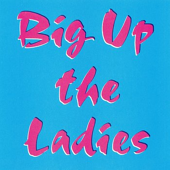 Cover art - Fracture: Big Up The Ladies