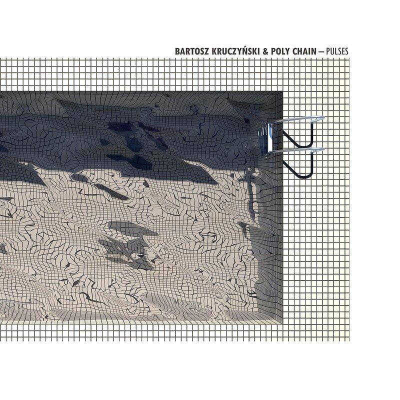 Cover art - Bartosz Kruczynski & Poly Chain: Pulses