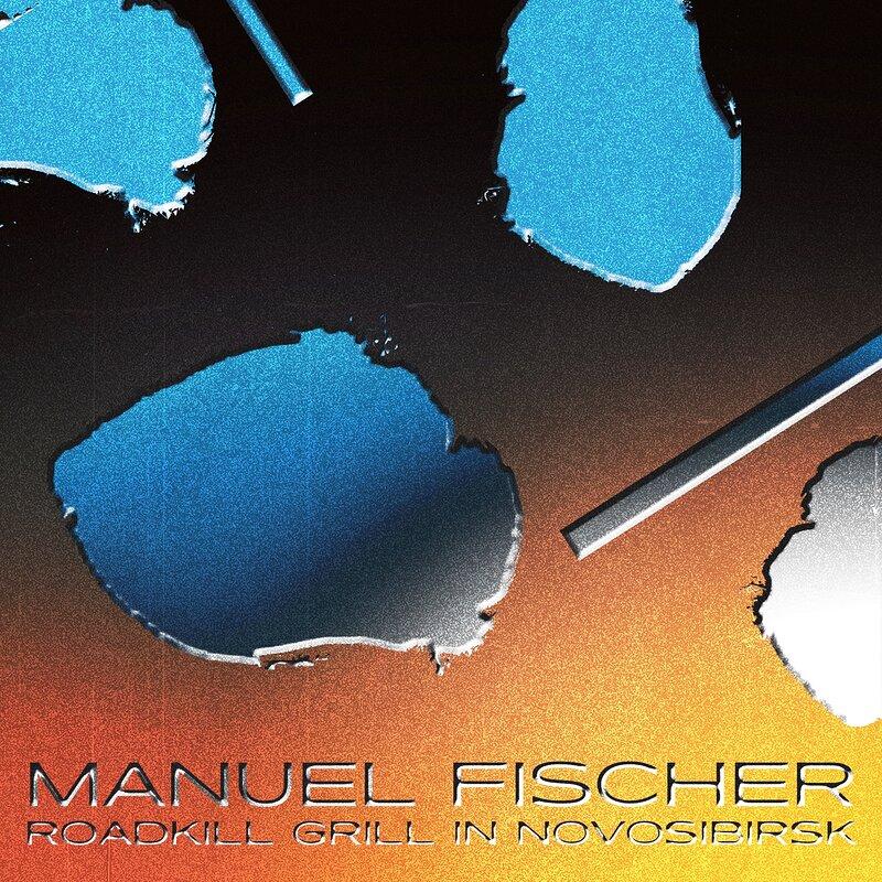 Cover art - Manuel Fischer: Roadkill Grill in Novosibirsk