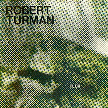 Cover art - Robert Turman: Flux
