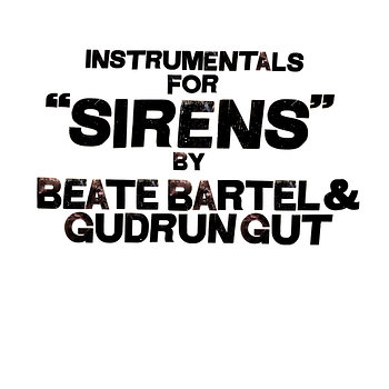 Cover art - Beate Bartel & Gudrun Gut: Instrumentals For Sirens