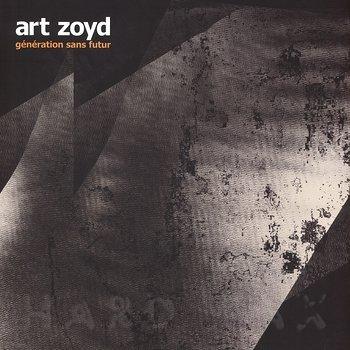 Cover art - Art Zoyd: Génération Sans Futur