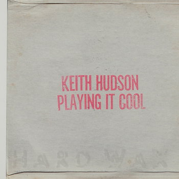 Cover art - Keith Hudson: Playing It Cool
