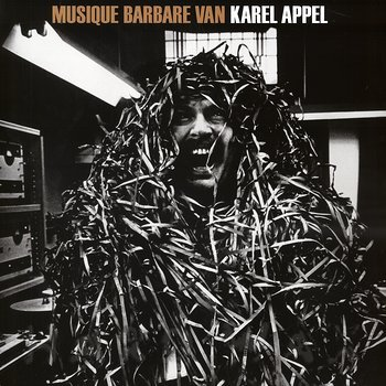 Cover art - Karel Appel: Musique Barbare