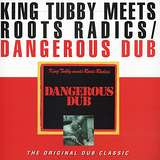 Cover art - King Tubby & Roots Radics: Dangerous Dub