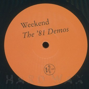 Cover art - Weekend: The '81 Demos
