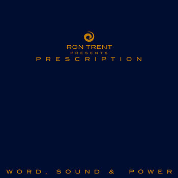 Cover art - Ron Trent: Prescription: Word, Sound & Power