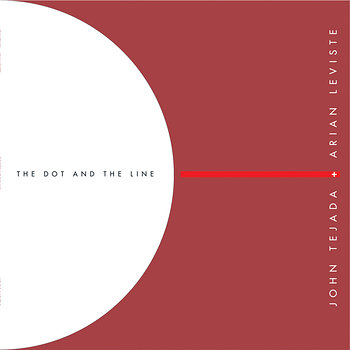 Cover art - John Tejada & Arian Leviste: The Dot And The Line