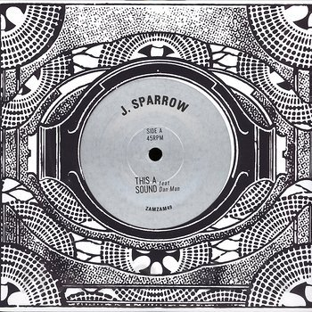 Cover art - J. Sparrow: This Is A Sound (feat. Dan Man)