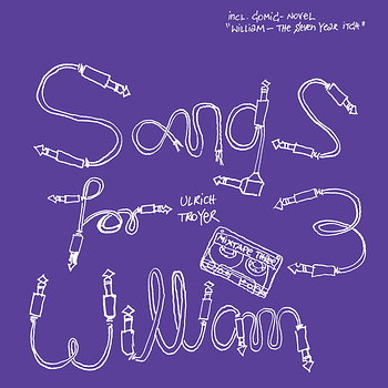 Cover art - Ulrich Troyer: Songs For William 3