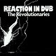 Cover art - The Revolutionaries: Reaction In Dub