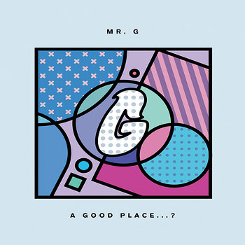 Cover art - Mr. G: A Good Place...?