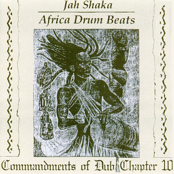 Cover art - Jah Shaka: Commandments Of Dub Chapter 10
