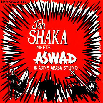 Cover art - Jah Shaka: Meets Aswad In Addis Ababa Studio