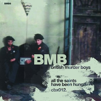 Cover art - British Murder Boys: All The Saints Have Been Hung
