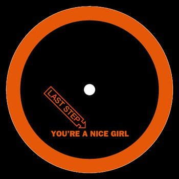 Cover art - Last Step: You're A Nice Girl