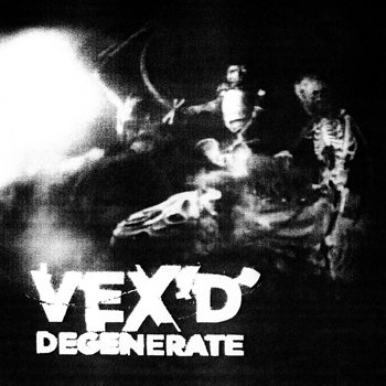 Cover art - Vex'd: Degenerate