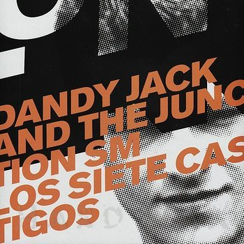 Cover art - Dandy Jack & The Junction SM: Los Siente Castigos