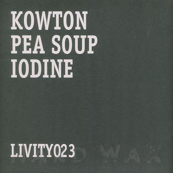 Cover art - Kowton: Pea Soup / Iodine