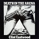 Cover art - Clint Eastwood: Death In The Arena