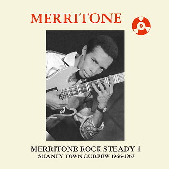 Cover art - Various Artists: Merritone Rock Steady 1: Shanty Town Curfew 1966-1967