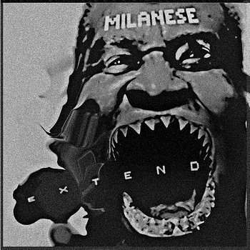 Cover art - Milanese: Extend