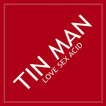 Cover art - Tin Man: Love Sex Acid