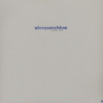 Cover art - Sleeparchive: Hospital Tracks