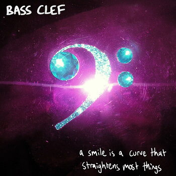 Cover art - Bass Clef: A Smile Is A Curve That Straightens Most Things