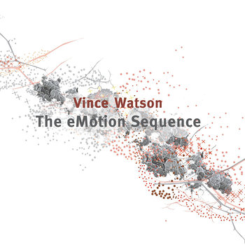 Cover art - Vince Watson: The eMotion Sequence
