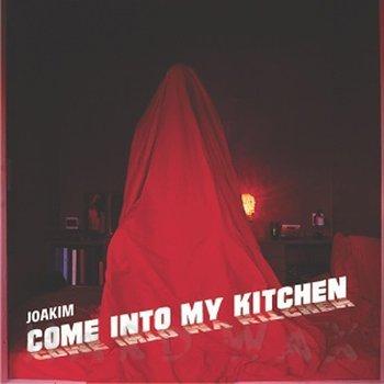Cover art - Joakim: Come Into My Kitchen