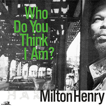 Cover art - Milton Henry: Who Do You Think I Am?