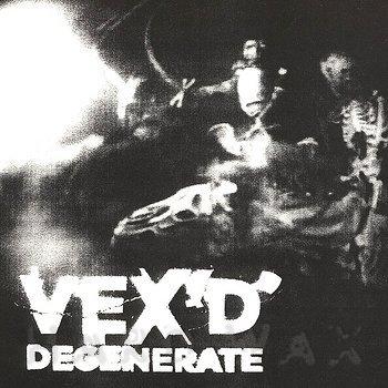 Vex'd: Degenerate - Hard Wax