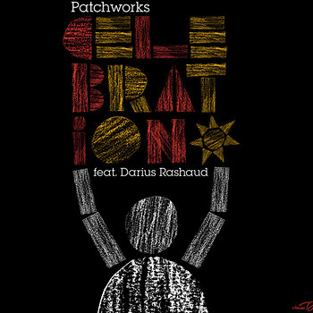 Cover art - Patchworks feat. Darius Rashaud: Celebration