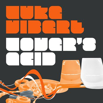 Cover art - Luke Vibert: Lover's Acid