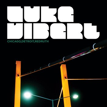 Cover art - Luke Vibert: Chicago, Detroit, Redruth