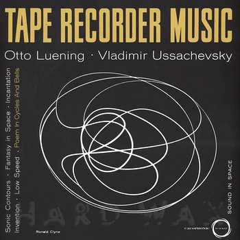 Cover art - Otto Luening / Vladimir Ussachevsky : Tape Recorder Music - Sound Ixn Space