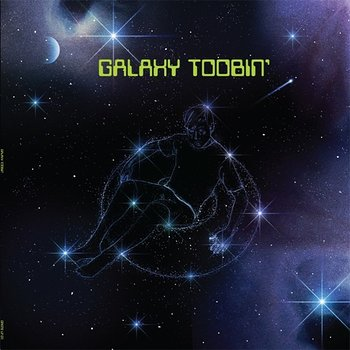 Cover art - Galaxy Toobin' Gang: Galaxy Toobin'