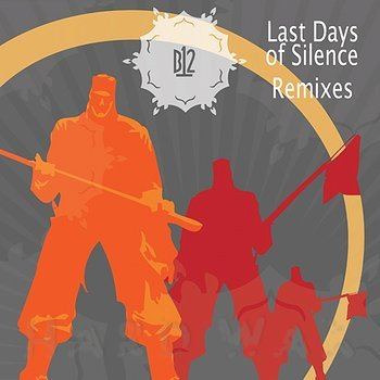 Cover art - B12: Last Days Of Silence Remixes