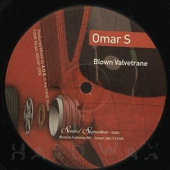 Cover art - Omar S: Blown Valvetrane