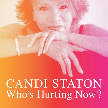 Cover art - Candi Staton: Who's Hurting Now?