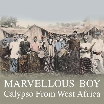 Cover art - Various Artists: Marvellous Boy - Calypso From West Africa