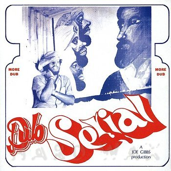 Cover art - Joe Gibbs: Dub Serial